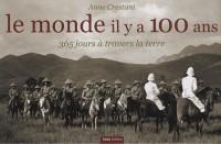 Le monde il y a 100 ans : 365 Jours à travers la terre