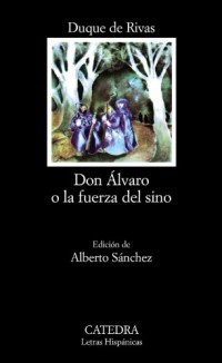 Don Alvaro o la Fuerza del Sino/ Don Alvaro or The Force of Fate
