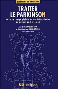 Traiter le Parkinson : Prise en charge globale et multidisciplinaire du patient parkinsonien