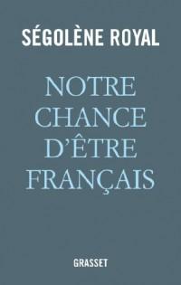 Notre chance d'être français