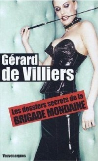 Dossiers secrets de la brigade mondaine (grand format)