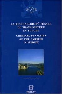 La Responsabilité pénale du transporteur en Europe (édition bilingue français-anglais)