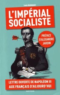 L'impérial socialiste - Lettre ouverte de Napoléon III aux français d'aujourd'hui