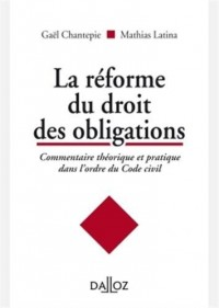 Commentaire théorique et pratique de la réforme du droit des obligations - 1re édition