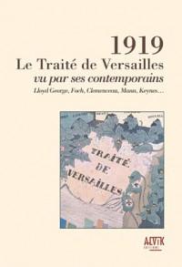 1919 : Le Traité de Versailles vu par ses contemporains