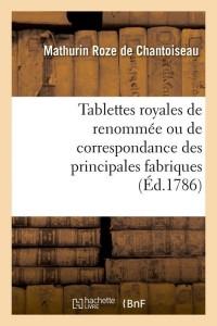 Tablettes des Principales Fabriques  ed 1786