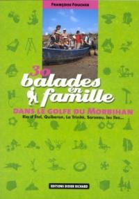 30 Balades en famille dans le golfe du Morbihan : Ria d'Etel, Quiberon, La Trinité, Sarzeau, les îles