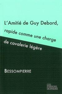 Amitié de Guy Debord, rapide comme une charge de cavalerie légère
