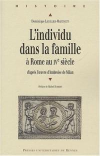L'individu dans la famille à Rome au IVe siècle : D'après l'oeuvre d'Ambroise de Milan