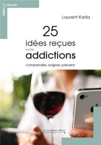 Addictions - 25 idees recues