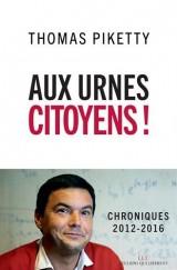 Aux urnes citoyens ! : Chroniques 2012-2016