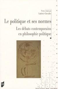 La politique et ses normes : Le débat contemporain en philosophie politique