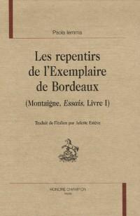 Les repentirs de l'Exemplaire de Bordeaux (Montaigne, Essais, Livre I)