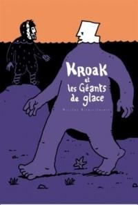 Kroak : Kroak et les géants de glace