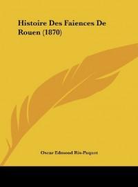 Histoire Des Faiences de Rouen (1870)