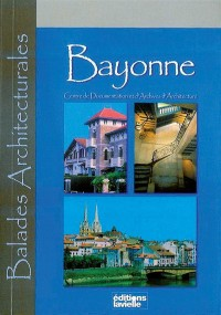 Balades architecturales bayonn