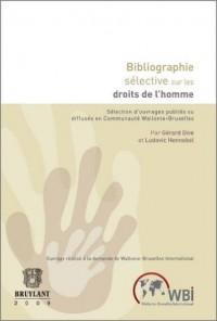 Bibliographie sélective sur les droits de l'homme : Sélection d'ouvrages publiés ou diffusés en Communauté française de Belgique
