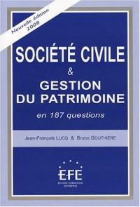 Société civile et gestion du patrimoine : En 187 questions