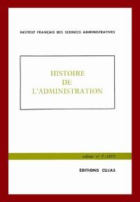 Institut francais des sciences administratives, volume 7 : Histoire de l'administration