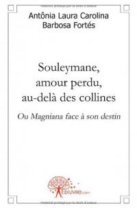 Souleymane, amour perdu, au-delà des collines