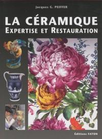 Céramiques : Traité d'expertise technique et de conservation-restauration