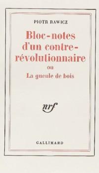Bloc-notes d'un contre révolutionnaire ou la gueule de bois