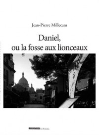 Daniel, ou la fosse aux lionceaux