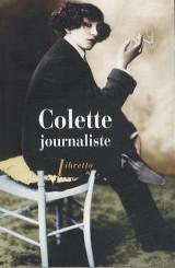 Colette journaliste : Chroniques et reportages 1893-1955 [Poche]
