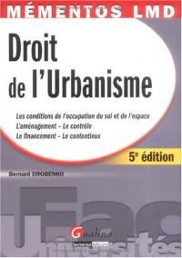 Droit de l'urbanisme : Les conditions de l'occupation du sol et de l'espace, l'aménagement - le contrôle, le financement - le contentieux