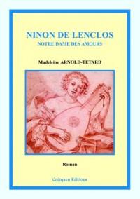 Ninon de Lenclos, Notre Dame des Amours