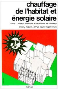 Chauffage de l'habitat et énergie solaire, tome 1