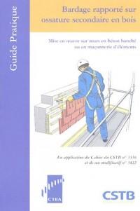 Bardage rapporté sur ossature secondaire en bois : Mise en oeuvre sur murs en béton banché ou en maçonnerie d'éléments