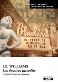 J.X. Williams Les dossiers interdits