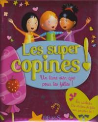 Les super copines ! : Un livre rien que pour les filles...