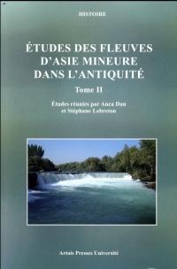 Etudes des fleuves d'Asie Mineure dans l'Antiquité : Tome 2