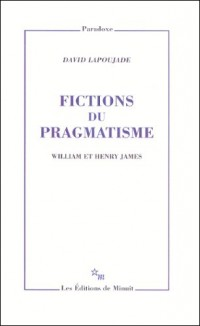 Fictions du pragmatisme : William et Henry James