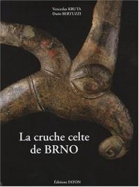 La cruche celte de BRNO : Chef-d'oeuvre de l'art, Miroir de l'Univers