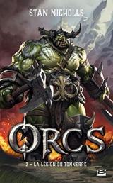 Orcs, T2 : La Légion du tonnerre [Poche]