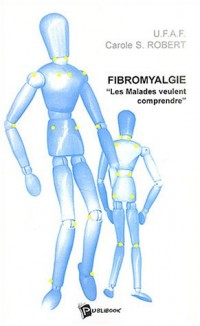 Fibromyalgie : Les malades veulent comprendre