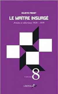 Maitre Insurge (le) - Articles et Editoriaux 1920-1939