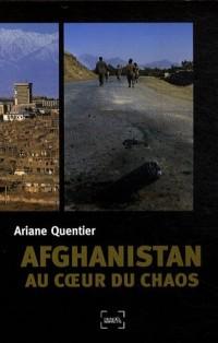 Afghanistan : au coeur du chaos