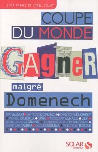 Coupe du monde : Gagner/Perdre malgré Domenech