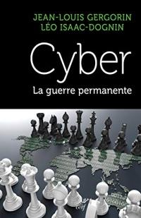 Cyber. La Guerre Permanente