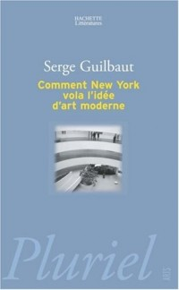 Comment New York vola l'idée d'art moderne