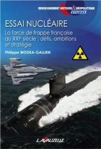 Essai nucléaire - La force de frappe française au XXIe siècle : défis, ambitions et stratégie