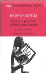 Poesia e pubblico nella Grecia antica. Da Omero al V secolo