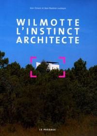Wilmotte : L'instinct architecte