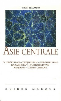 Asie centrale : La Route de la soie (Ouzbékistan - Tadjikistan - Kirghizistan - Kazakhstan - Turkménistan - Xinjiang et Gansu chinois)