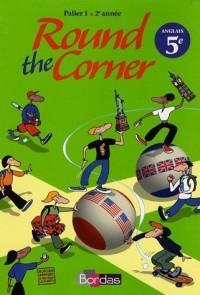Round the Corner Anglais Collège Palier 1 - 2e année