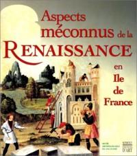 Aspect meconnu de la renaissance en ile de France